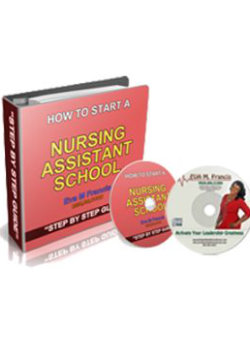 A step by step approach on how to start your own Certified Nursing Assistant School
